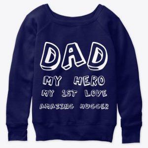 DAD T Shirt - Women's Slouchy Sweatshirt